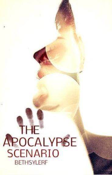 The Apocalypse Scenario by bethsylerF