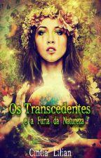 Os Transcendentes e a Fúria da Natureza by CintiaLilian