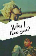 Why I love you ? by minueta