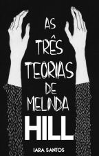 As Três Teorias de Melinda Hill by desejais