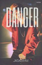 danger | y.m by jxsxrxym