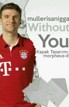 Without You   Thomas Müller by mullerisanigga