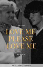 Love Me, Please Love Me (Emmanuel and Brigitte Macron) by BrigitteAndEmmanuel