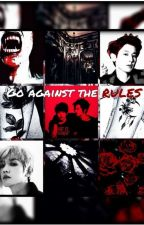 Go against the rules by April_girl02