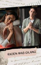 Raden Mas Gilang | Prequel Of Yayi by AndienWintarii