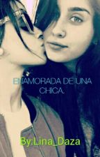 Enamorada de una Chica. (fanfic Camren) by Lina_Daza