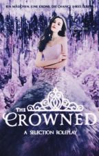The Crowned (A Selection RPG) by engelsbluete