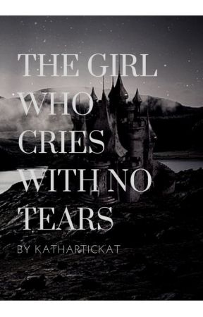 The Girl Who Cries With No Tears by kathartickat