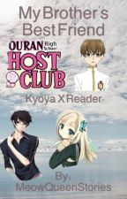 Big Brother's Best Friend. | Kyoya x Reader by RJstories24