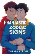 PhanTastic Zodiac Signs by TaisiaTiron28