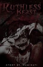 Ruthless Beast ❁ Yandere Vampire Prince x Reader by MysteriousNekoKun