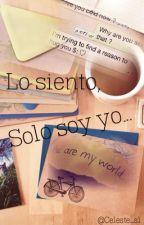 Lo siento, solo soy yo... by Celeste_sl