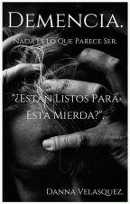 Demencia  by SadGirl0309