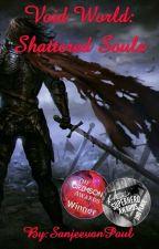 Void World: Shattered Souls by SanjeevanPaul