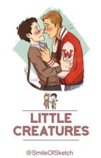 Little Creatures [BXB] by SmileOfSketch
