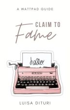 Claim to Fame   A Wattpad Guide by ClassicImagination
