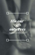 His One & Only Prey by Xxunknown209xX