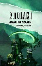 Zodiaki | Owari No Seraph✅ by Scented_freckles