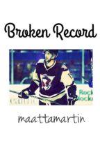 broken record // r. bortuzzo by maattamartin