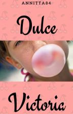 DULCE VICTORIA - Editado by Annitta84