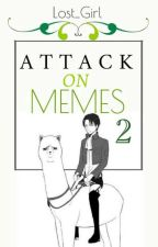 Attack On Memes 2 by _-Lost_Girl-_