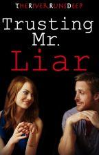 Trusting Mr. Liar by TheRiverRunsDeep