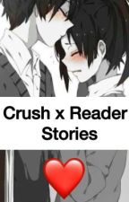 Crush x Reader Stories by Pranksterblue