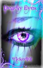 Deadly Eyes!!!! by wicked101