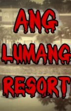 Ang Lumang Resort (Completed) by master-mind