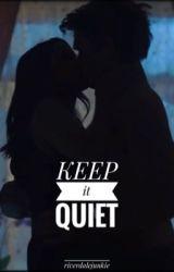 Keep it Quiet by riverdalejunkie