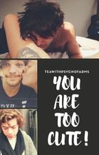 YOU'RE TOO CUTE! | Larry Stylinson | by teawithpsychofarms