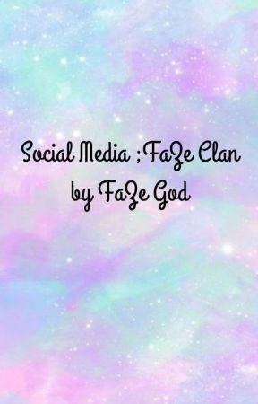 Social Media ; FaZe Clan by FaZeGod