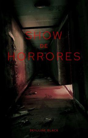 Show de Horrores by SkyllineBlack