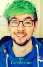 Adopted by Jacksepticeye ( COMPLETED! ) by FakeAntiseptieye