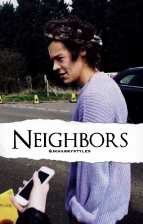 Neighbors - 30 - Wattpad
