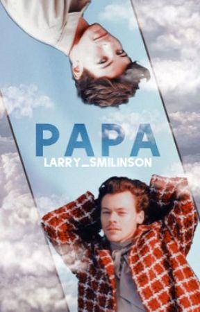 Papa // l.s by Larry_smilinson