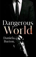 DANGEROUS WORLD   by DaniRuiz102