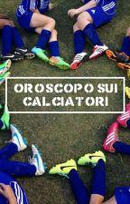 Oroscopo sui calciatori  by Francesca_sscNapoli