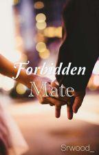 Forbidden Mate??? by Srwood_