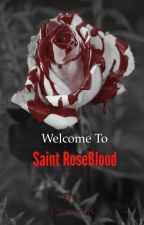 Welcome to Saint RoseBlood by Prava08