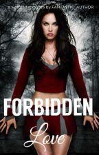 Forbidden Love by fantastic_author