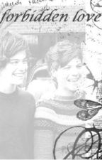 Forbidden Love (Larry Stylinson) by LarryInMyBed