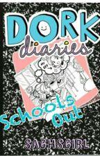 Dork Diaries School's Out. by saghsgirl