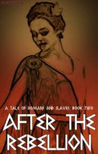 A Tale of Romans and Slaves 2: After the Rebellion by iheartshipper