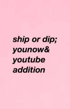 ship or dip|| younow/ youtube edition  by goldengitnick