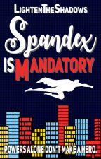 Spandex Is Mandatory by LightenTheShadows