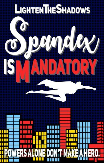 Spandex Is Mandatory (COMPLETED/EDITING)