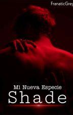 Shade: Mi Nueva Especie © by FranaticGrey