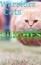 Warriors Cats Clichés by Chamops