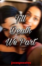 Till Death We Part -A Sequel to This Could Be Us by lillystequila